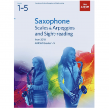 ABRSM Saxophone Scales & Arpeggios and Sight-Reading: Grades 1-5 (2018)