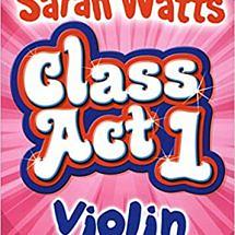 Class Act Violin-Pupil's Book by Sarah Watts