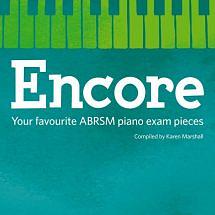Encore Book 3, Grades 5 & 6: Your favourite ABRSM piano exam pieces.