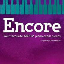 Encore Book 4, Grades 7 & 8: Your favourite ABRSM piano exam pieces