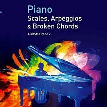 Piano Scales, Arpeggios & Broken Chords Grade 2